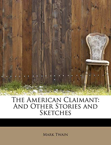 The American Claimant: And Other Stories and: Twain, Mark