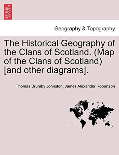 The Historical Geography of the Clans of Scotland. (Map of the Clans of Scotland) [and other ...