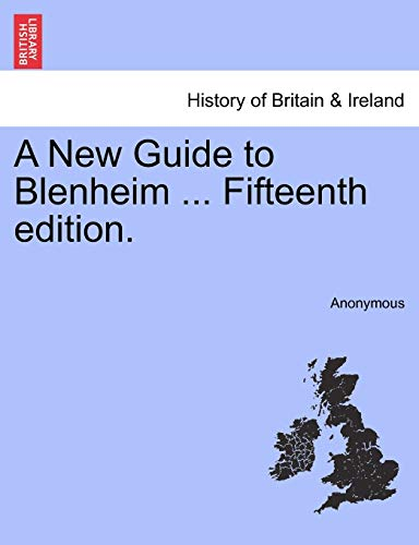 9781241310707: A New Guide to Blenheim ... Fifteenth edition.