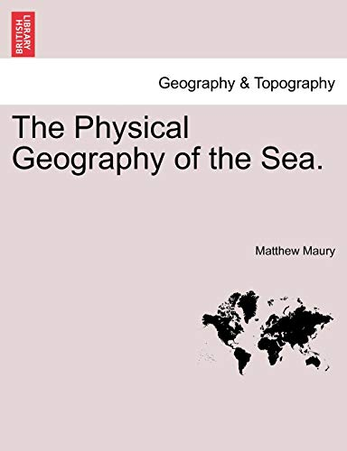 9781241313098: The Physical Geography of the Sea