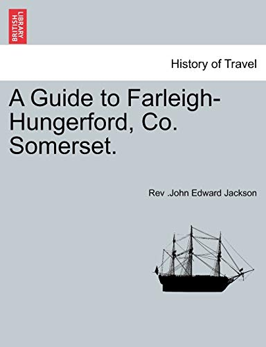 9781241314255: A Guide to Farleigh-Hungerford, Co. Somerset.