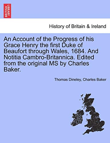 An Account of the Progress of His: Thomas Dineley, Charles