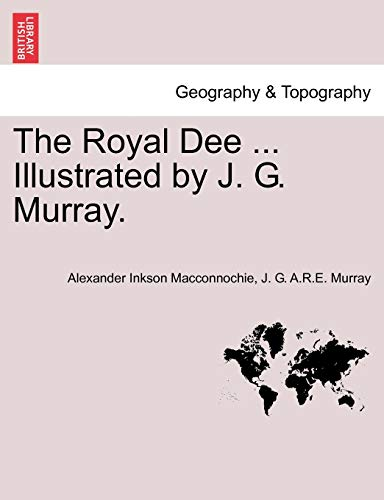 The Royal Dee . Illustrated by J.: Macconnochie, Alexander Inkson