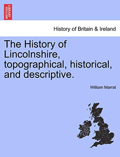 9781241319748: The History of Lincolnshire, topographical, historical, and descriptive.