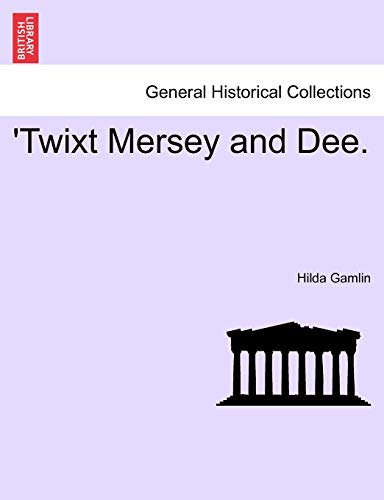 9781241320256: 'Twixt Mersey and Dee.