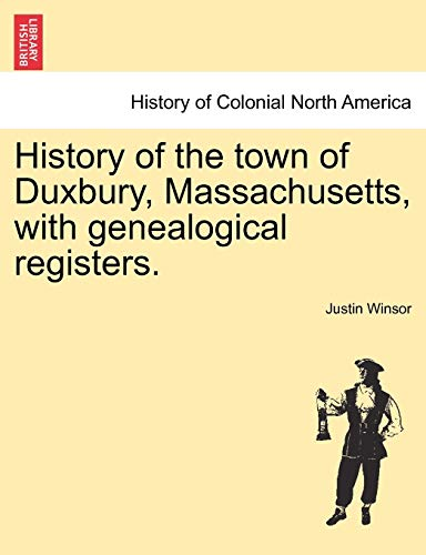 9781241320645: History of the town of Duxbury, Massachusetts, with genealogical registers.