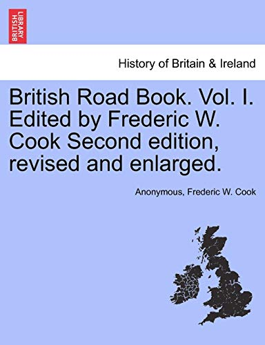 9781241323042: British Road Book. Vol. I. Edited by Frederic W. Cook Second edition, revised and enlarged.