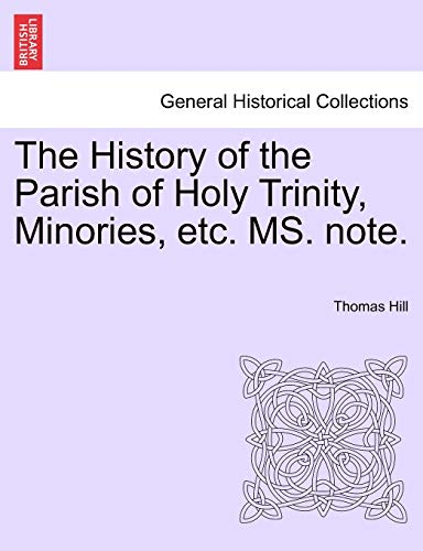 9781241323387: The History of the Parish of Holy Trinity, Minories, etc. MS. note.