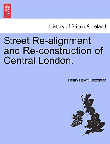 9781241327699: Street Re-alignment and Re-construction of Central London.