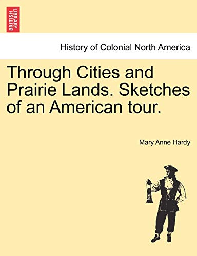 9781241333553: Through Cities and Prairie Lands. Sketches of an American tour.
