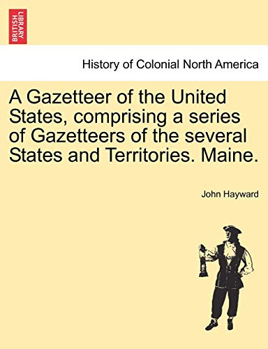 A Gazetteer of the United States, comprising: Hayward, John