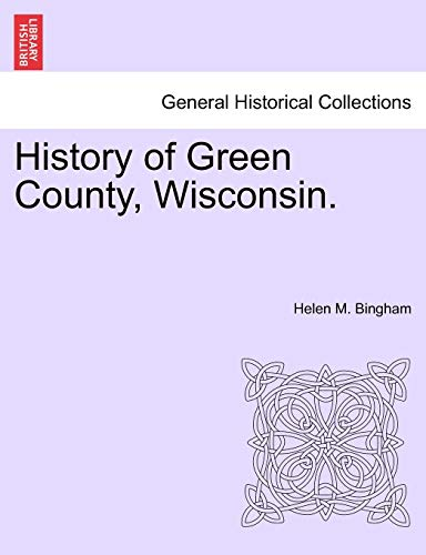 9781241334697: History of Green County, Wisconsin.