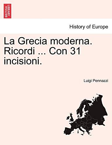 9781241338244: La Grecia moderna. Ricordi ... Con 31 incisioni. (Italian Edition)