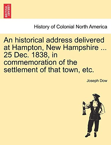 An historical address delivered at Hampton, New: Joseph Dow