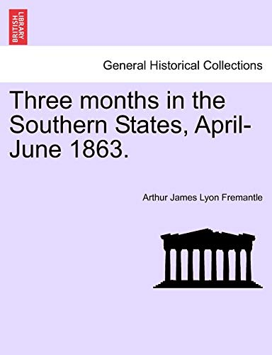 9781241339517: Three months in the Southern States, April-June 1863.