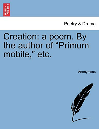 Creation: a poem. By the author of: Anonymous