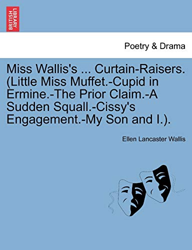 Miss Wallis s . Curtain-Raisers. (Little Miss: Ellen Lancaster Wallis