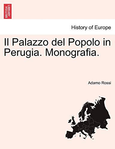 9781241345044: Il Palazzo del Popolo in Perugia. Monografia