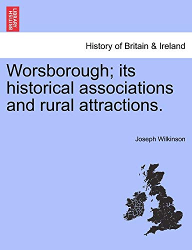 9781241348670: Worsborough; its historical associations and rural attractions.