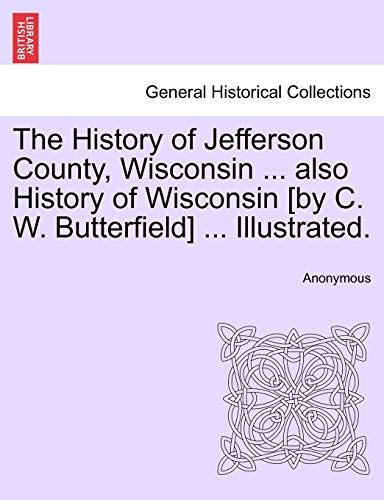 The History of Jefferson County, Wisconsin .: Anonymous