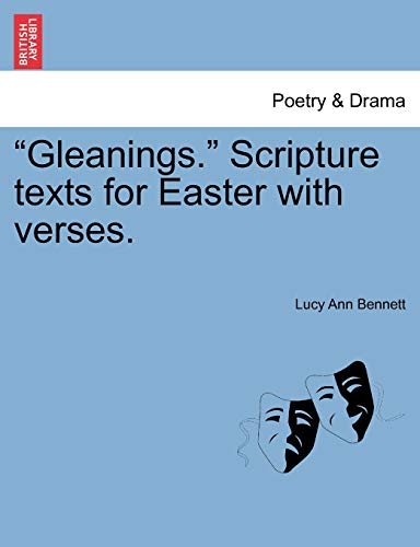 Gleanings. Scripture Texts for Easter with Verses.: Lucy Ann Bennett