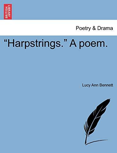 Harpstrings. a Poem. (Paperback): Lucy Ann Bennett