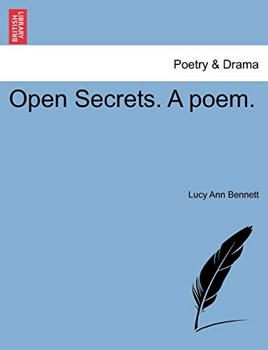 Open Secrets. a Poem. (Paperback): Lucy Ann Bennett