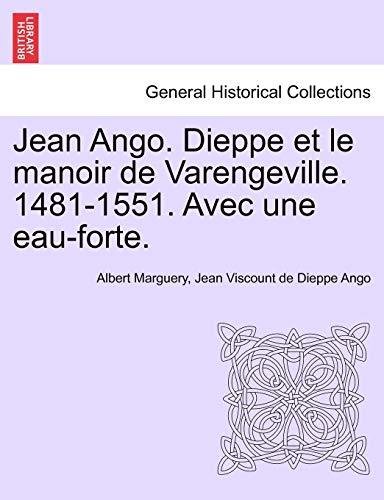 Jean Ango. Dieppe Et Le Manoir de: Albert Marguery, Jean