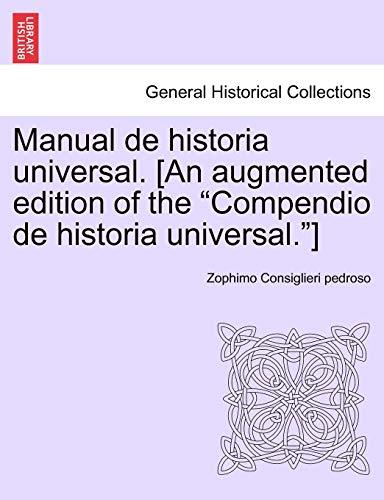 Manual de Historia Universal. [An Augmented Edition: Zophimo Consiglieri Pedroso