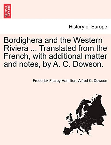 9781241353865: Bordighera and the Western Riviera ... Translated from the French, with additional matter and notes, by A. C. Dowson.