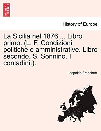 La Sicilia Nel 1876 . Libro Primo.: Leopoldo Franchetti