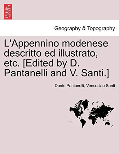 L'Appennino modenese descritto ed illustrato, etc. [Edited: Pantanelli, Dante; Santi,