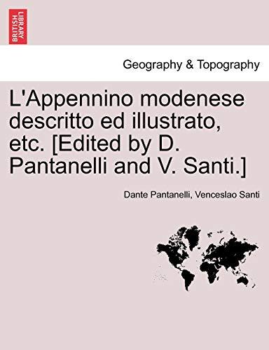 L'Appennino Modenese Descritto Ed Illustrato, Etc. [Edited: Dante Pantanelli