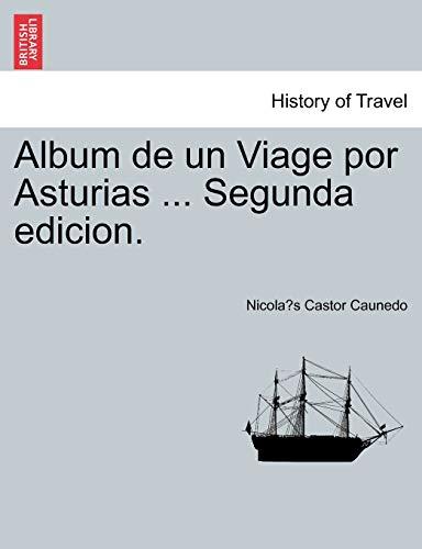 9781241356217: Album de un Viage por Asturias ... Segunda edicion. (Spanish Edition)