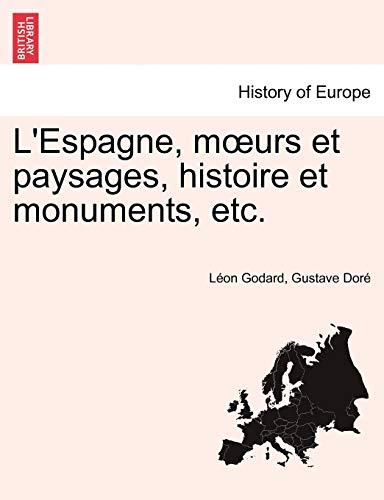 L'Espagne, moeurs et paysages, histoire et monuments, etc. (Spanish Edition) (1241356548) by Godard, Léon; Doré, Gustave