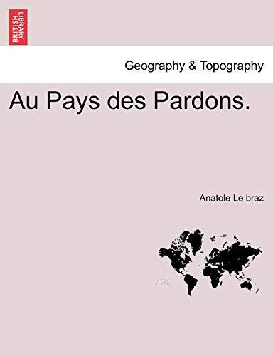 Au Pays Des Pardons.: Anatole Le Braz