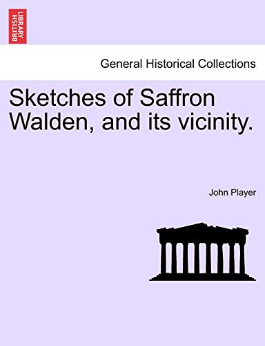 9781241358129: Sketches of Saffron Walden, and its vicinity.