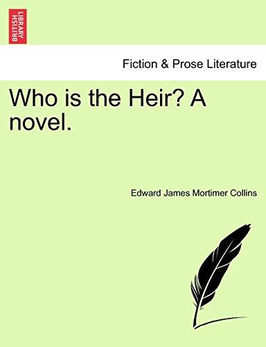 9781241363703: Who is the Heir? A novel.