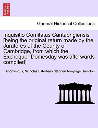 Inquisitio Comitatus Cantabrigiensis [Being the Original Return: Anonymous, Nicholas Esterhazy