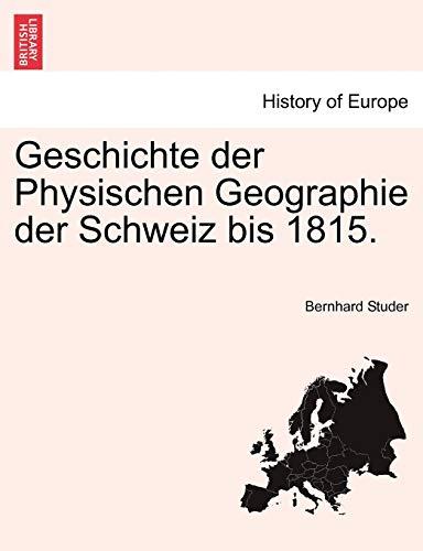 9781241364571: Geschichte der Physischen Geographie der Schweiz bis 1815.