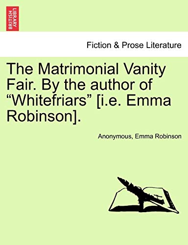 9781241365981: The Matrimonial Vanity Fair. By the author of