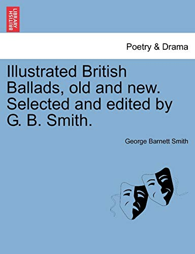 Illustrated British Ballads, old and new. Selected: Smith, George Barnett