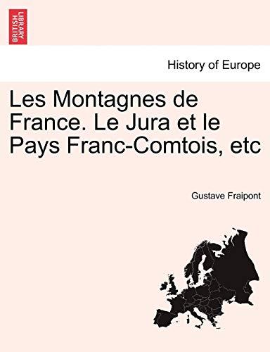 Les Montagnes de France. Le Jura Et: Gustave Fraipont