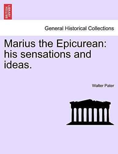 9781241373610: Marius the Epicurean: His Sensations and Ideas. Volume I