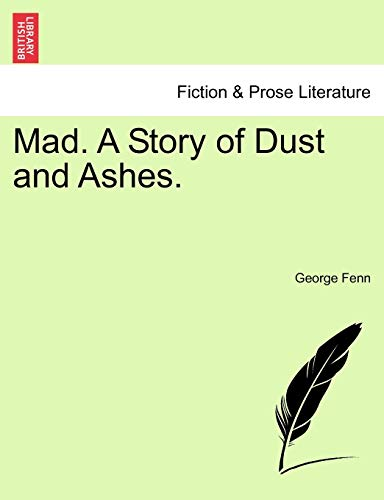 9781241375096: Mad. A Story of Dust and Ashes.