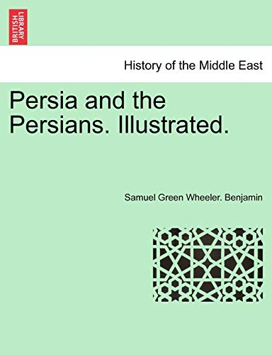 9781241377113: Persia and the Persians. Illustrated.