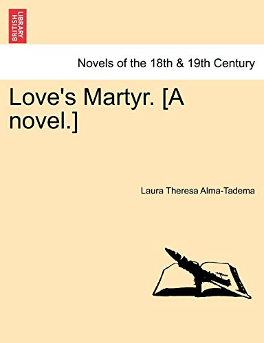 9781241377229: Love's Martyr. [A Novel.]