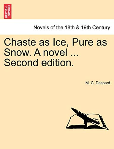 9781241380687: Chaste as Ice, Pure as Snow. a Novel ... Second Edition.