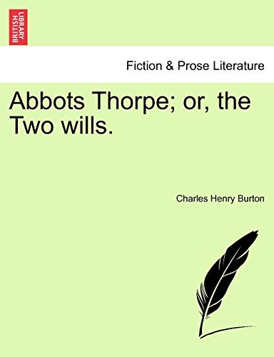 9781241381103: Abbots Thorpe; or, the Two wills.