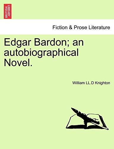 9781241383510: Edgar Bardon; an autobiographical Novel.